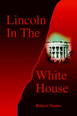 Lincoln in the White House