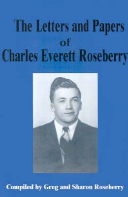 Letters and Papers of Charles Everett Roseberry
