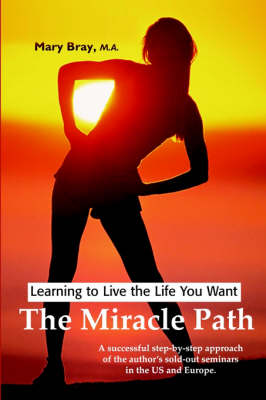 Miracle Path: Learning to Live the Life You Want