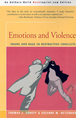 Emotions and Violence: Shame and Rage in Destructive Conflicts