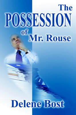 The Possession of Mr. Rouse