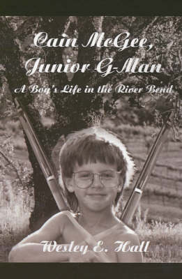 Cain McGee, Junior G-Man: A Boy's Life in the River Bend