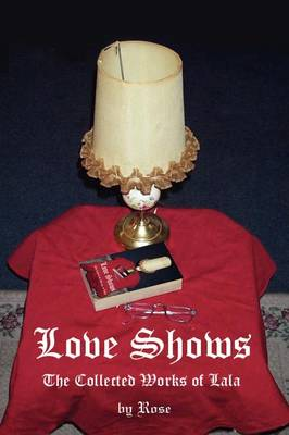 Love Shows: The Collected Works of Lala