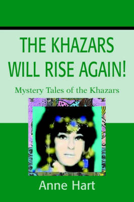 The Khazars Will Rise Again!: Mystery Tales of the Khazars