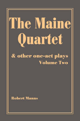 The Maine Quartet: And Other One-Act Plays