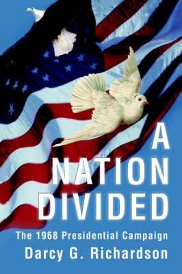 A Nation Divided: The 1968 Presidential Campaign