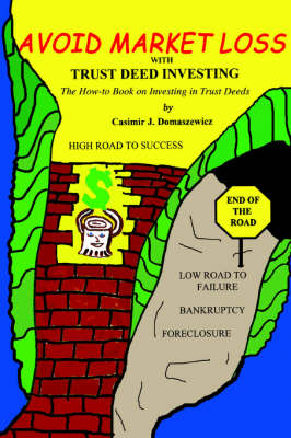 Avoid Market Loss with Trust Deed Investing: The How to Book on Investing in Trust Deeds