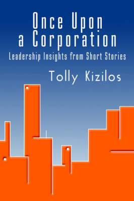 Once Upon a Corporation: Leadership Insights from Short Stories
