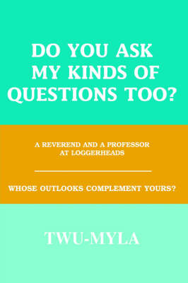 Do You Ask My Kinds of Questions Too?: A Reverend and a Professor at Loggerheads