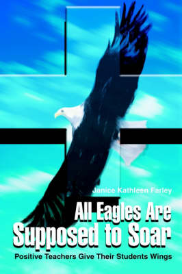 All Eagles Are Supposed to Soar: Positive Teachers Give Their Students Wings