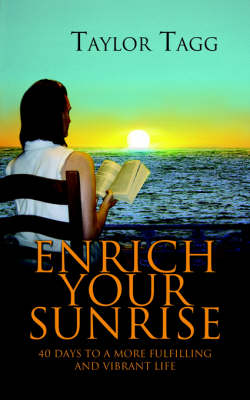 Enrich Your Sunrise: 40 Days to a More Fulfilling and Vibrant Life