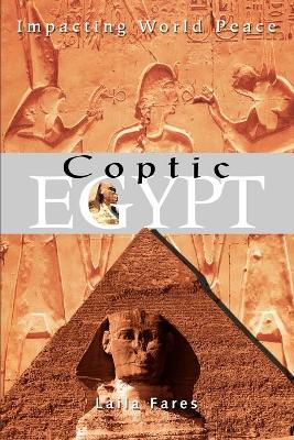 Coptic Egypt: Impacting World Peace