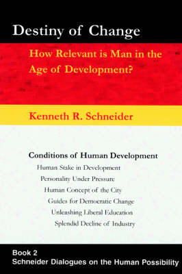 Destiny of Change: How Relevant Is Man in the Age of Development?