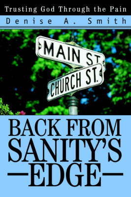 Back from Sanity's Edge: Trusting God Through the Pain