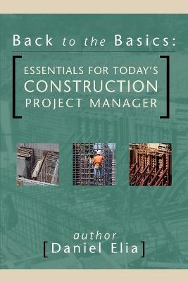 Back to the Basics: Essentials for Today's Construction Project Manager