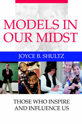 Models in Our Midst: Those Who Inspire and Influence Us