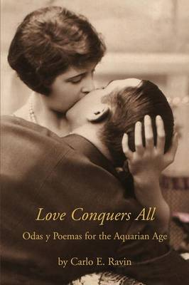 Love Conquers All: Odas y Poemas for the Aquarian Age