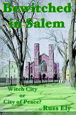 Bewitched in Salem: Witch City or City of Peace?