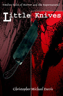 Little Knives: Twelve Tales of Horror and the Supernatural