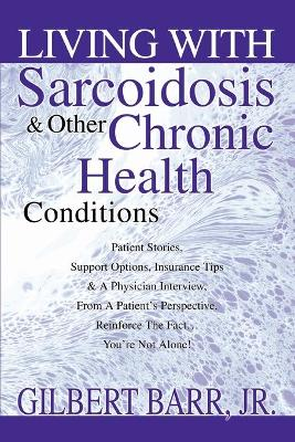Living with Sarcoidosis & Other Chronic Health Conditions