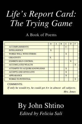 Life's Report Card: The Trying Game: A Book of Poems