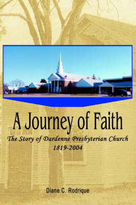 A Journey of Faith: The Story of Dardenne Presbyterian Church 1819-2004