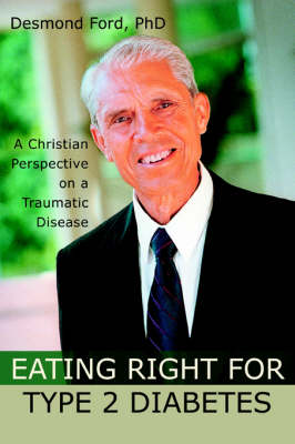 Eating Right for Type 2 Diabetes: A Christian Perspective on a Traumatic Disease