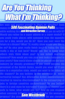 Are You Thinking What I'm Thinking?: 500 Fascinating Opinion Polls and Attraction Survey