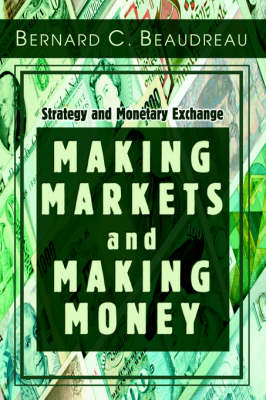 Making Markets and Making Money: Strategy and Monetary Exchange