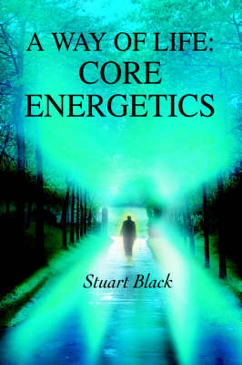 A Way of Life: Core Energetics