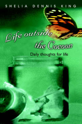 Life Outside the Cocoon: Daily Thoughts for Life