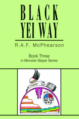 Black Yei Way: Book Three in Monster-Slayer Series