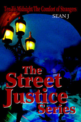 The Street Justice Series: Ten to Midnight/The Comfort of Strangers
