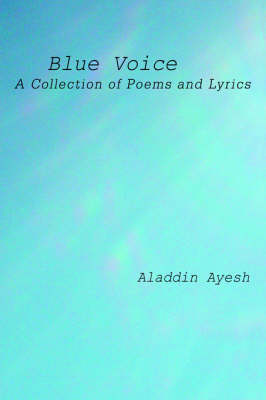 Blue Voice: A Collection of Poems and Lyrics