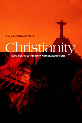 Christianity: 5000 Years of History and Development