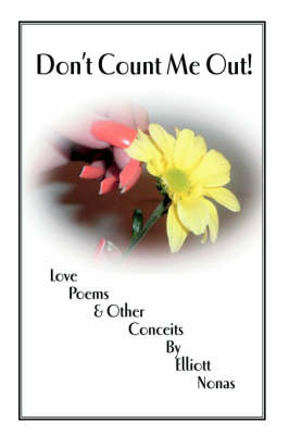 Don't Count Me Out!: Love Poems & Other Conceits