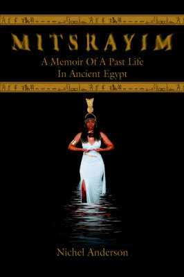 Mitsrayim: A Memoir of a Past Life in Ancient Egypt