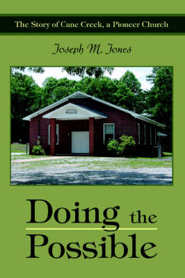 Doing the Possible: The Story of Cane Creek, a Pioneer Church