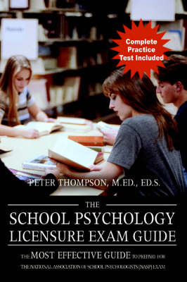 The School Psychology Licensure Exam Guide: The Most Effective Guide to Prepare for the National Association of School Psychologists (Nasp) Exam