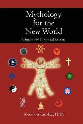 Mythology for the New World: A Synthesis of Science and Religion