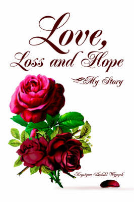 Love, Loss and Hope: My Story