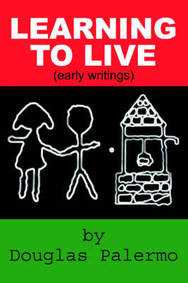 Learning to Live: (Early Writings)