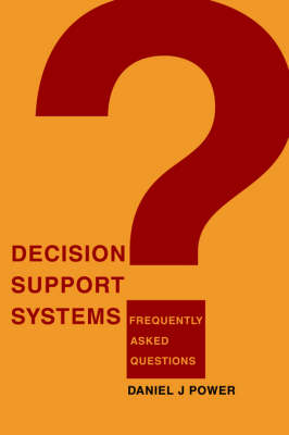 Decision Support Systems: Frequently Asked Questions