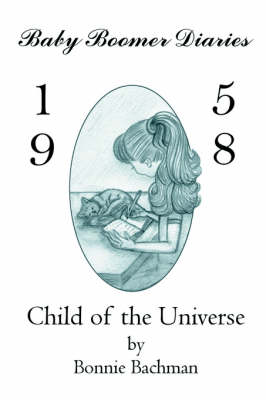 Baby Boomer Diaries: 1958: Child of the Universe