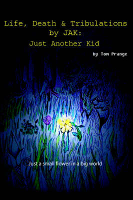 Life, Death and Tribulations by Jak: Just Another Kid