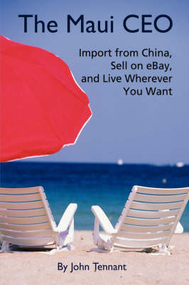 The Maui CEO: Import from China, Sell on Ebay, and Live Wherever You Want