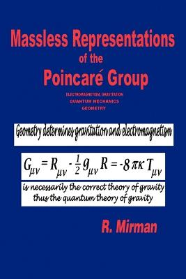 Massless Representations of the Poincare Group: Electromagnetism, Gravitation, Quantum Mechanics, Geometry