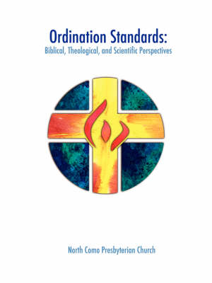Ordination Standards: Biblical, Theological, and Scientific Perspectives