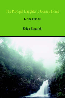 The Prodigal Daughter's Journey Home: Living Fearless