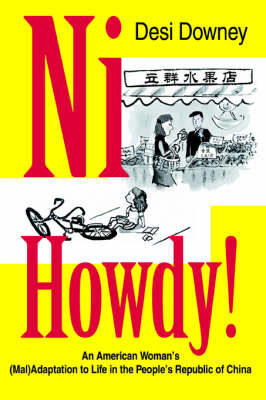 Ni Howdy!: An American Woman's (Mal)Adaptation to Life in the People's Republic of China